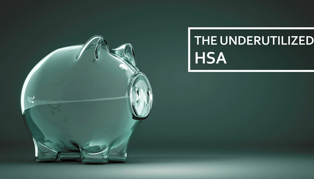 The Underutilized Benefits of a Health Savings Account